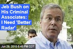 Jeb Bush's Past Dogged by Criminal Associates