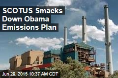 SCOTUS Smacks Down Obama Emissions Plan