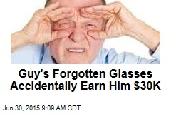 Guy's Forgotten Glasses Accidentally Earn Him $30K