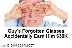Guy's Forgotten Glasses Accidentally Earn Him $30K