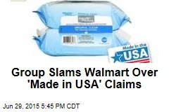 Walmart Products, 'Made in the USA'? Maybe Not