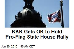 KKK Gets OK to Hold Pro-Flag SC Rally
