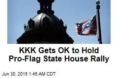 KKK Gets OK to Hold Pro-Flag SC Rally
