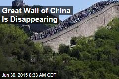 Great Wall of China Is Disappearing
