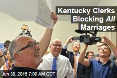 Kentucky Clerks Blocking All Marriages