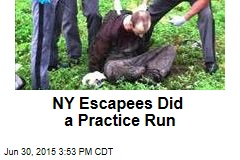 NY Escapees Did a Practice Run