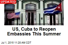 US, Cuba Will Reopen Embassies