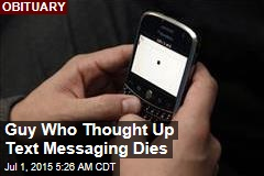 Guy Who Thought Up Text Messaging Dies