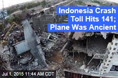 Indonesia Crash Toll Hits 141; Plane Was Ancient