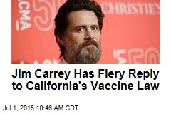 Jim Carrey Has Fiery Reply to California's Vaccine Law