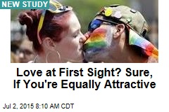 Love at First Sight? Sure, If You're Equally Attractive
