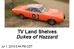 TV Land Shelves Dukes of Hazzard