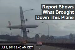Report Shows What Brought Down This Plane