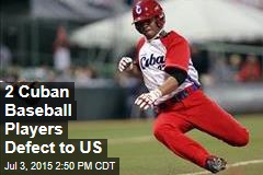 2 Cuban Baseball Players Defect to US