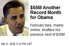 $55M Another Record Month for Obama