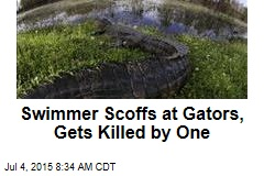Swimmer Scoffs at Gators, Gets Killed by One