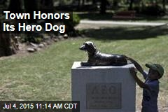 Town Honors Its Hero Dog