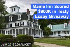 Maine Inn Scored $900K in Testy Essay Giveaway