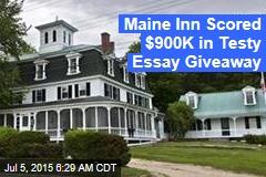 Maine Inn Scored $900K in Testy Essay Giveaway