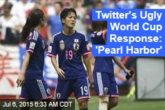 Twitter's Ugly World Cup Response: 'Pearl Harbor'