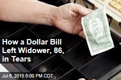 How a Dollar Bill Left Widower, 86, in Tears