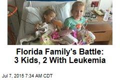 Florida Family's Battle: 3 Kids, 2 With Leukemia