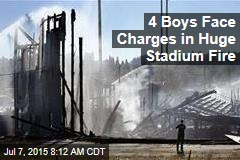 4 Boys Face Charges in Huge Stadium Fire