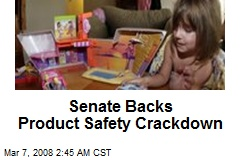 Senate Backs Product Safety Crackdown