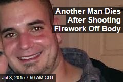 Another Man Dies After Shooting Firework Off Body