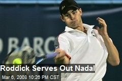 Roddick Serves Out Nadal
