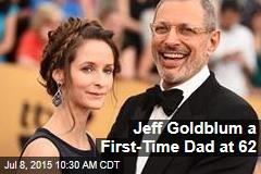 Jeff Goldblum a First-Time Dad at 62
