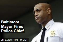 Baltimore Mayor Fires Police Chief