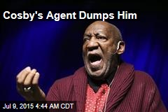 Cosby's Agent Dumps Him