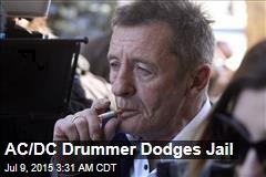 AC/DC Drummer Dodges Jail