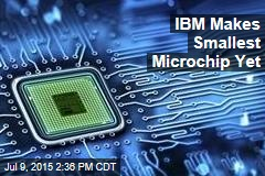 IBM Makes Smallest Microchip Yet