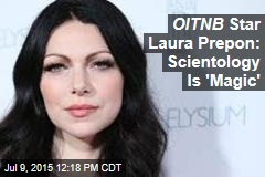 OITNB Star Laura Prepon: Scientology Is 'Magic'