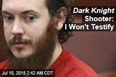 Dark Knight Shooter: I Won't Testify