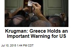 Krugman: Greece Holds an Important Warning for US
