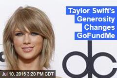 Taylor Swift's Generosity Changes GoFundMe