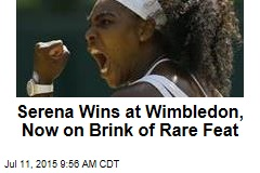 Serena Wins at Wimbledon, Now on Brink of Rare Feat