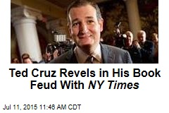 Ted Cruz Revels in His Book Feud With NY Times