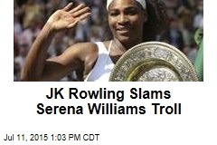 JK Rowling Slams Serena Williams Troll