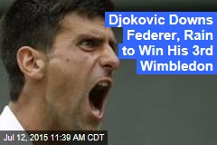 Djokovic Downs Federer, Rain to Win His 3rd Wimbledon