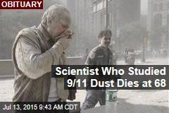 Scientist Who Studied 9/11 Dust Dies at 68