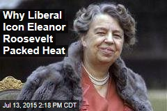 Eleanor Roosevelt Was Packing a Gun