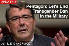Pentagon Close to Ending Transgender Ban