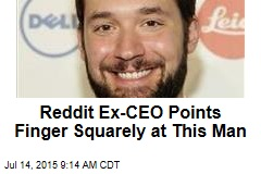 Reddit Ex-CEO Points Finger Squarely at This Man
