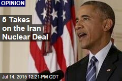 5 Takes on the Iran Nuclear Deal