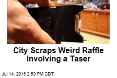 City Scraps Weird Raffle Involving a Taser