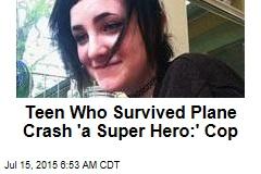 Teen Who Survived Plane Crash 'Like a Super Hero'